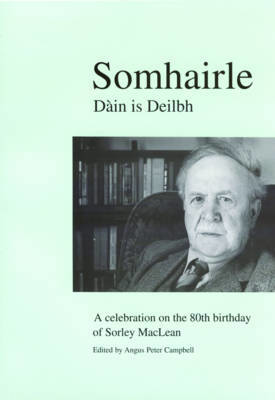 Picture of Somhairle: Daain is Deilbh : A Celebration on the 80th Birthday of Sorley MacLean