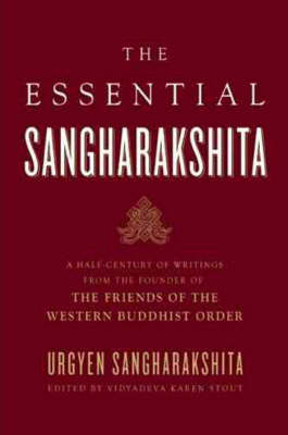 Picture of Essential Sangharakshita: A Half-century of Writings from the Founder of the Friends of the Western Buddhist Order
