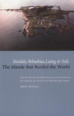 Picture of The Islands that Roofed the World: Easdale, Balnahua, Luing and Seil