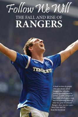Picture of Follow We Will: The Fall and Rise of Rangers