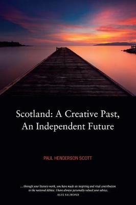 Picture of Scotland: A Creative Past, An Independent Future