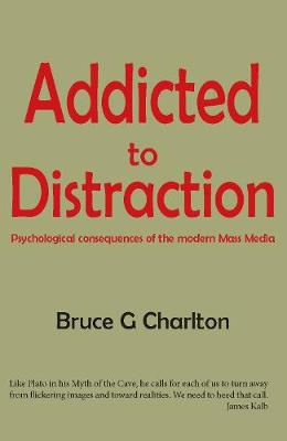 Picture of Addicted To Distraction: Psychological consequences of the modern Mass Media