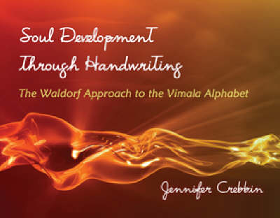 Picture of Soul Development Through Handwriting: The Waldorf Approach to the Vimala Alphabet