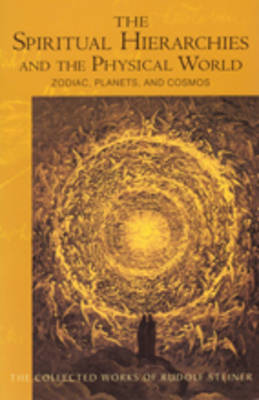 Picture of Spiritual Hierarchies and the Physical World: Zodiac, Planets and Cosmos