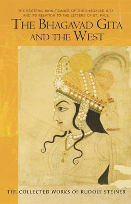 Picture of The Bhagavad Gita and the West: The Esoteric Significance of the Bhagavad Gita and Its Relation to the Epistles of Paul