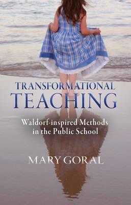 Picture of Transformational Teaching: Waldorf-Inspired Methods in the Public School