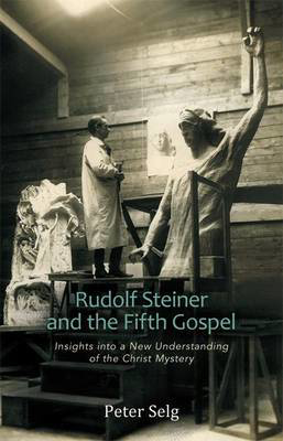 Picture of Rudolf Steiner and the Fifth Gospel: Insights into a New Understanding of the Christ Mystery