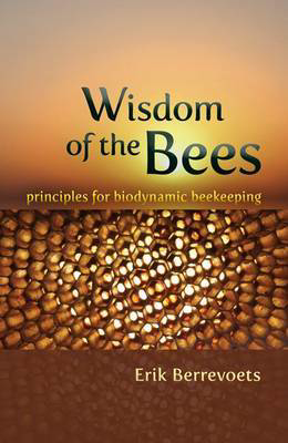 Picture of The Wisdom of Bees: Principles for Biodynamic Beekeeping