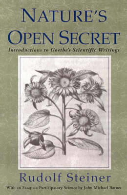 Picture of Nature's Open Secret: Introductions to Goethe's Scientific Writings