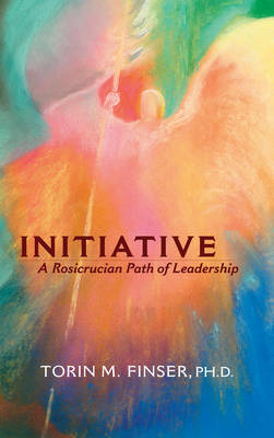 Picture of Initiative: A Rosicrucian Path of Leadership