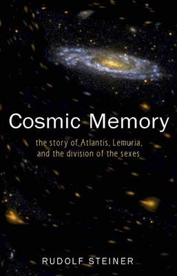 Picture of Cosmic Memory: The Story of Atlantis, Lemuria and the Division of the Sexes