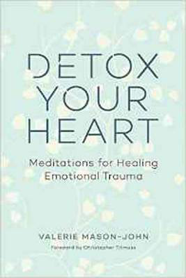 Picture of Detox Your Heart: Meditations for Healing Emotional Trauma