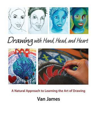 Picture of Drawing with Hand, Head and Heart: A Natural Approach to Learning the Art of Drawing