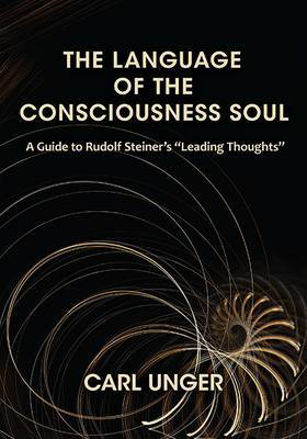 "Picture of The Language of the Consciousness Soul: A Guide to Rudolf Steiner's ""Leading Thoughts"""