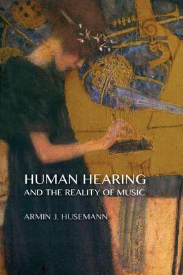 Picture of Human Hearing and the Reality of Music