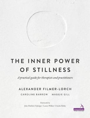 Picture of The Inner Power of Stillness: A practical guide for therapists and practitioners