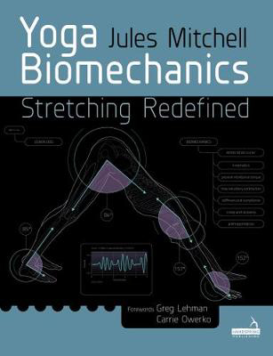 Picture of Yoga Biomechanics: Stretching redefined