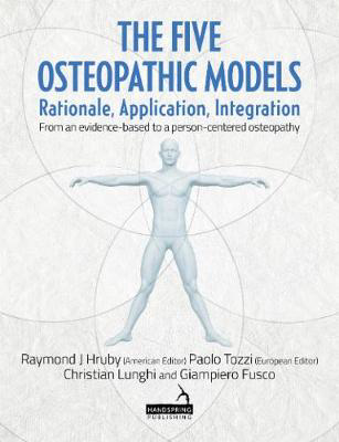 Picture of The Five Osteopathic Models: Rationale, Application, Integration - from an Evidence-Based to a Person-Centered Osteopathy