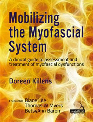 Picture of Mobilizing the Myofascial System: A clinical guide to assessment and treatment of myofascial dysfunctions