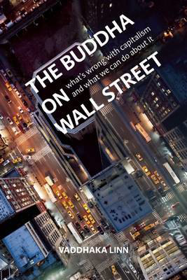 Picture of The Buddha on Wall Street: What's Wrong with Capitalism and What to Do About it