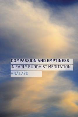 Picture of Compassion and Emptiness in Early Buddhist Meditation