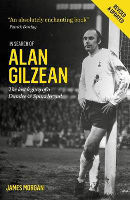 Picture of In Search of Alan Gilzean: The Lost Legacy of a Dundee and Spurs Legend