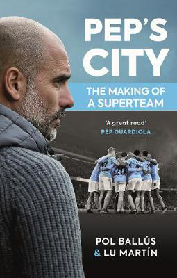 Picture of Pep's City: The Making of a Superteam