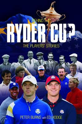 Picture of Behind the Ryder Cup: The Players' Stories