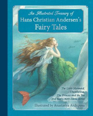 Picture of An Illustrated Treasury of Hans Christian Andersen's Fairy Tales: The Little Mermaid, Thumbelina, The Princess and the Pea and many more classic stories