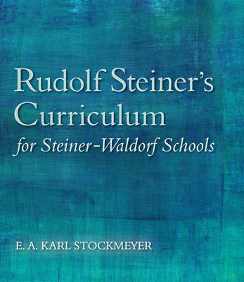 Picture of Rudolf Steiner's Curriculum for Steiner-Waldorf Schools: An Attempt to Summarise His Indications