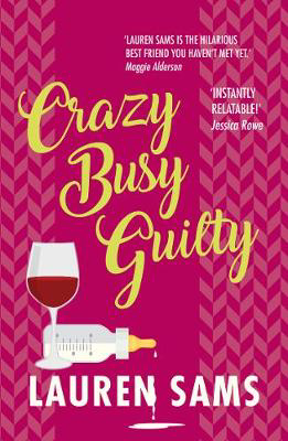 Picture of Crazy Busy Guilty: wickedly funny story of the trials and tribulations of motherhood