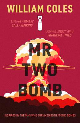 Picture of Mr Two-Bomb: An apocalyptic tale from one of man's greatest atrocities