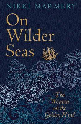 Picture of On Wilder Seas: The Woman on the Golden Hind