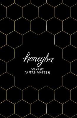 Picture of Honeybee: a story of letting go, by LGBT poet Trista Mateer