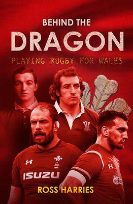 Picture of Behind the Dragon: Playing Rugby for Wales