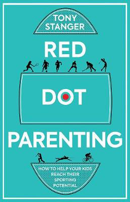 Picture of Red Dot Parenting: How to help your kids reach their sporting potential