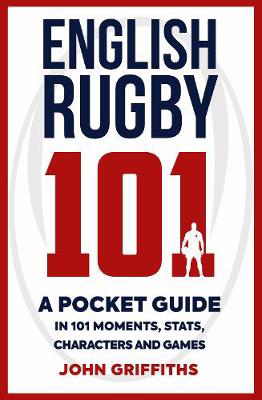 Picture of English Rugby 101: A Pocket Guide in 101 Moments, Stats, Characters and Games