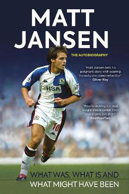 Picture of Matt Jansen: The Autobiography: What Was, What Is and What Might Have Been
