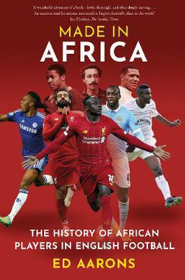 Picture of Made in Africa: The History of African Players in English Football