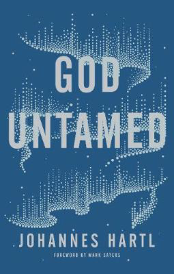 Picture of God Untamed: Out of the Spiritual Comfort Zone