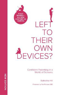 Picture of Left To Their Own Devices?: Confident Parenting in a World of Screens