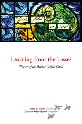 Picture of Learning from the Lasses: Women of the Patrick Geddes Circle