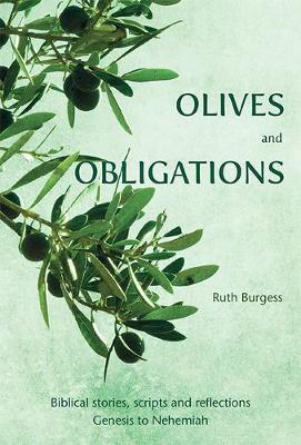 Picture of Olives and Obligations: Biblical stories, scripts and reflections: Genesis to Nehemiah
