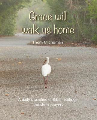 Picture of Grace Will Walk Us Home