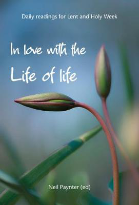 Picture of In Love with the Life of Life: Daily readings for Lent and Holy Week