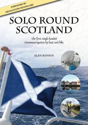 Picture of Solo Round Scotland: The First Single Handed Circumnavigation by Boat and Bike