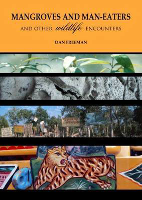 Picture of Mangroves and Man-Eaters: and Other Wildlife Encounters