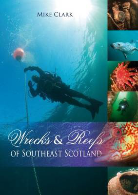 Picture of Wrecks & Reefs of Southeast Scotland: 100 Dives from the Forth Road Bridge to Eyemouth