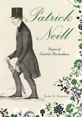 Picture of Patrick Neill: Doyen of Scottish Horticulture