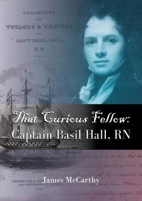 Picture of That Curious Fellow: Captain Basil Hall, RN